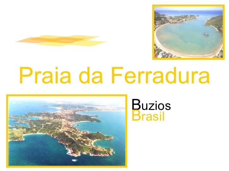 B uzios B rasil Praia da Ferradura