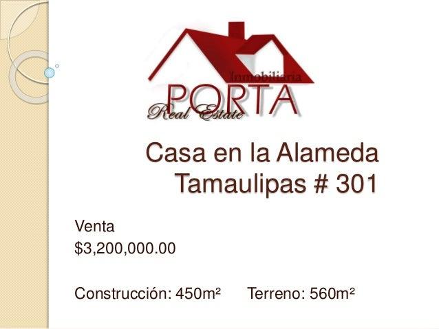 Casa en la Alameda Tamaulipas # 301 Venta $3,200,000.00 Construcción: 450m² Terreno: 560m²
