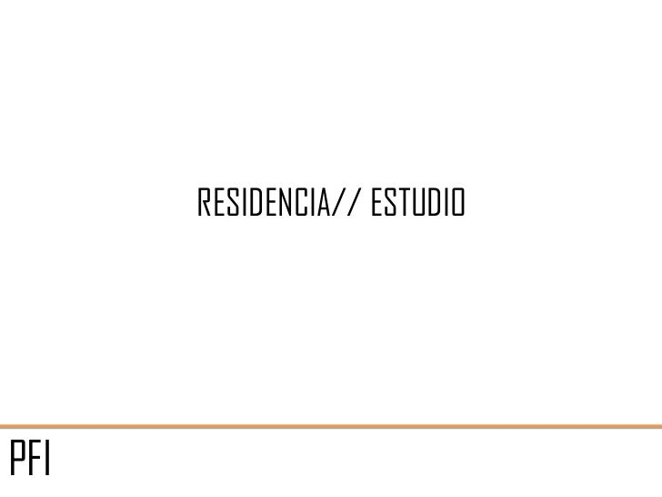 RESIDENCIA// ESTUDIOPFI