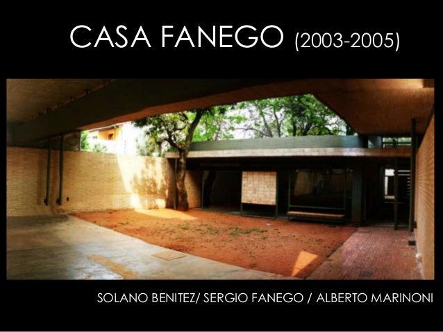 CASA FANEGO (2003-2005) SOLANO BENITEZ/ SERGIO FANEGO / ALBERTO MARINONI