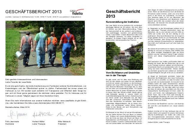GESCHÄFTSBERICHT 2013 casa fidelio Jurastrasse 12 4626 Niederbuchsiten Tel. 062 – 389 88 77 Fax 062 – 389 88 79 www.casafi...