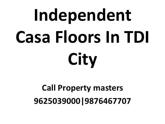 Independent Casa Floors In TDI City Call Property masters 9625039000|9876467707