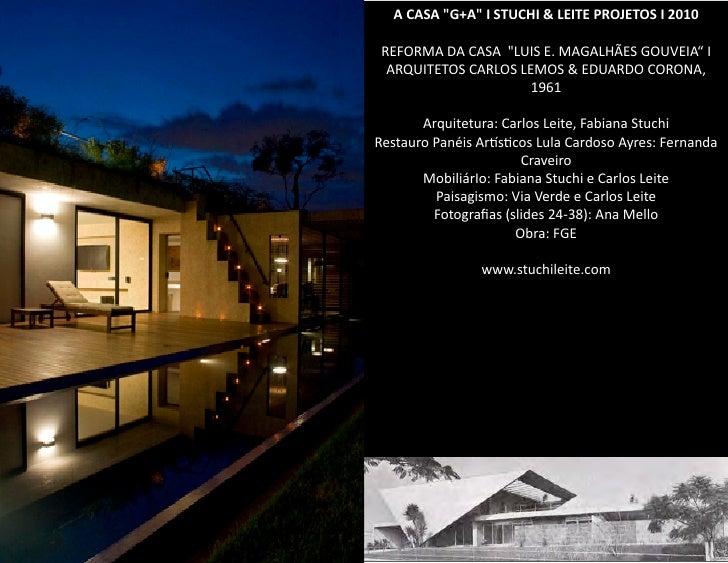 """A  CASA  """"G+A""""  I  STUCHI  &  LEITE  PROJETOS  I  2010     REFORMA  DA  CASA    """"LUIS  E.  ..."""