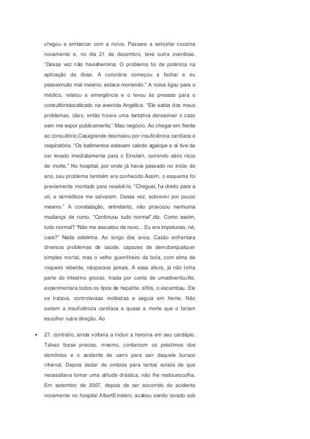 sedação para a clínica Greenwood, em Itapecerica da Serra, a33quilômetros de São Paulo. Essa clínica é conhecida por serfe...