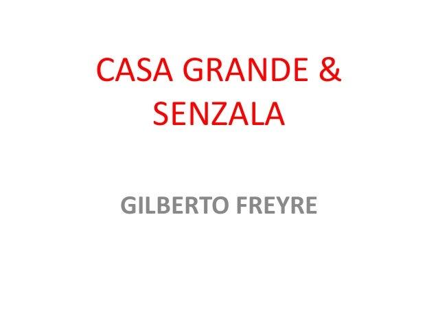 CASA GRANDE & SENZALA GILBERTO FREYRE