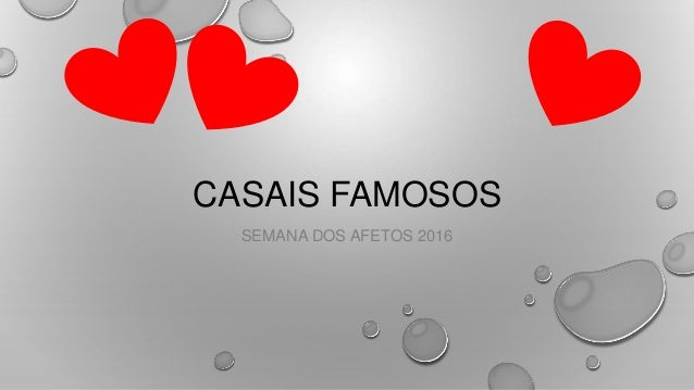 CASAIS FAMOSOS SEMANA DOS AFETOS 2016