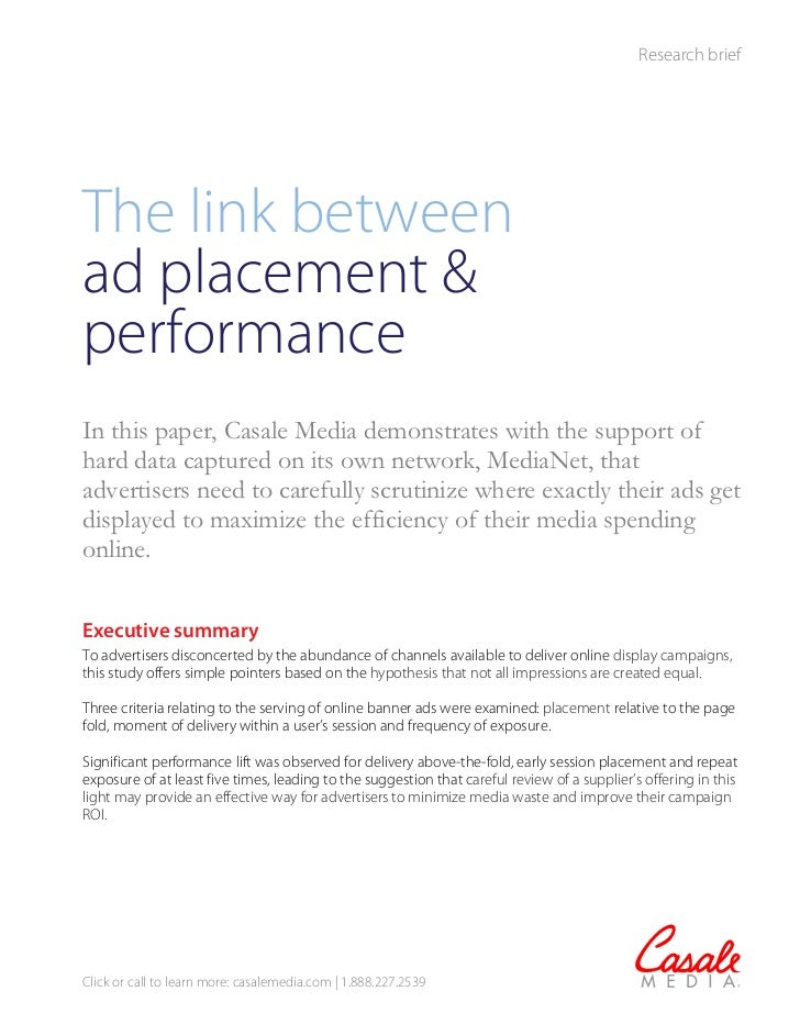 Research briefThe link betweenad placement &performanceIn this paper, Casale Media demonstrates with the support ofhard da...
