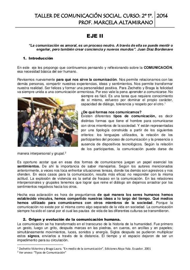 """TALLER DE COMUNICACIÓN SOCIAL. CURSO: 2º 1º. PROF. MARCELA ALTAMIRANO 2014 EJE II """"La comunicación es amoral, es un proces..."""