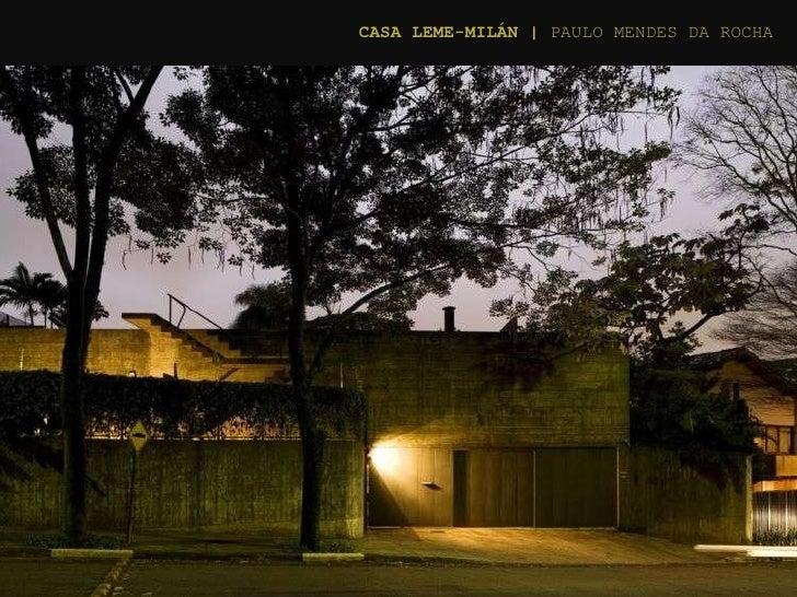 CASA LEME-MILÁN    PAULO MENDES DA ROCHA