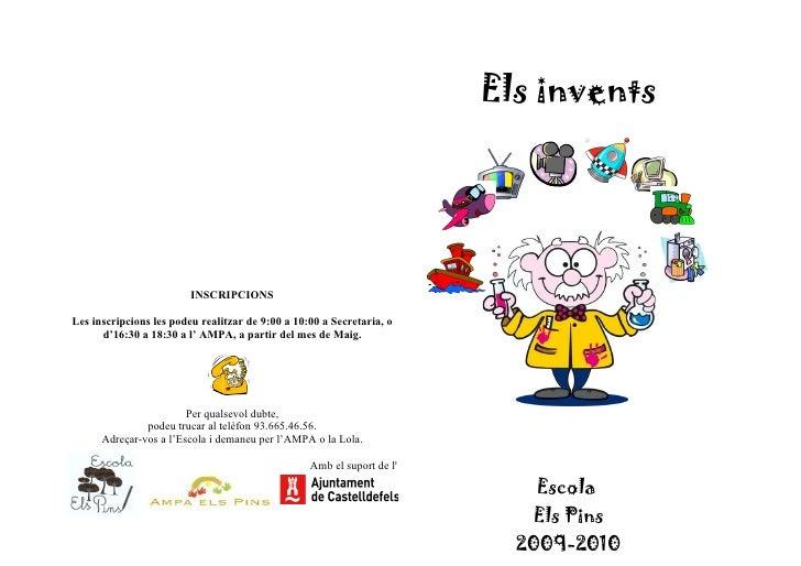 Els invents                              INSCRIPCIONS  Les inscripcions les podeu realitzar de 9:00 a 10:00 a Secretaria, ...