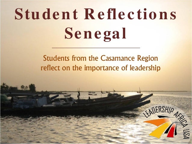 Student ReflectionsSenegalStudents from the Casamance Regionreflect on the importance of leadership