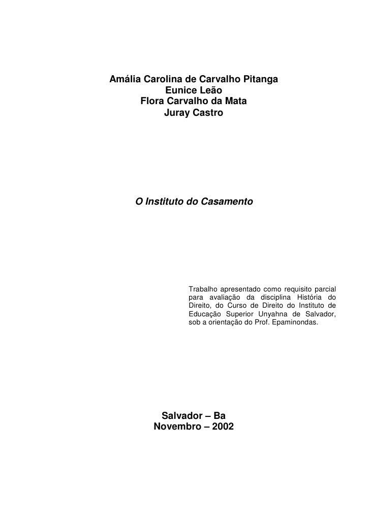 Amália Carolina de Carvalho Pitanga            Eunice Leão       Flora Carvalho da Mata            Juray Castro          O...