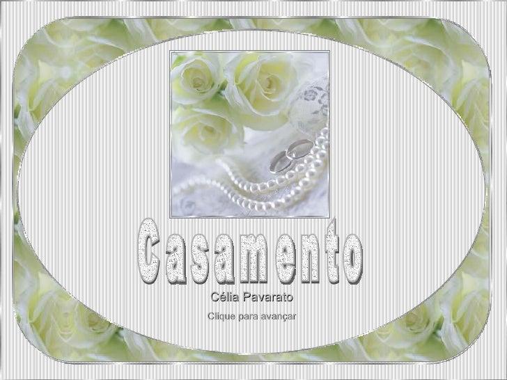 Casamento Célia Pavarato Clique para avançar