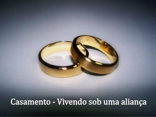 { Casamento - Vivendo sob uma aliança