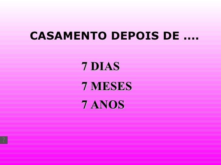 7 DIAS 7 MESES 7 ANOS CASAMENTO DEPOIS DE ....