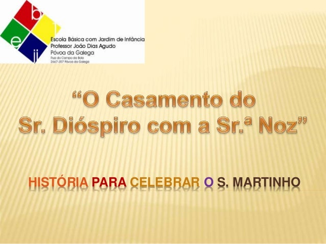 HISTÓRIA PARA CELEBRAR O S. MARTINHO