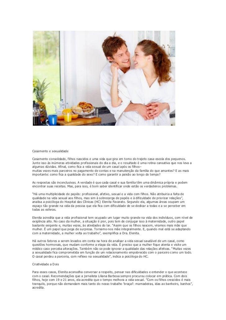Casamento e sexualidadeCasamento consolidado, filhos nascidos e uma vida que gira em torno do trajeto casa-escola dos pequ...