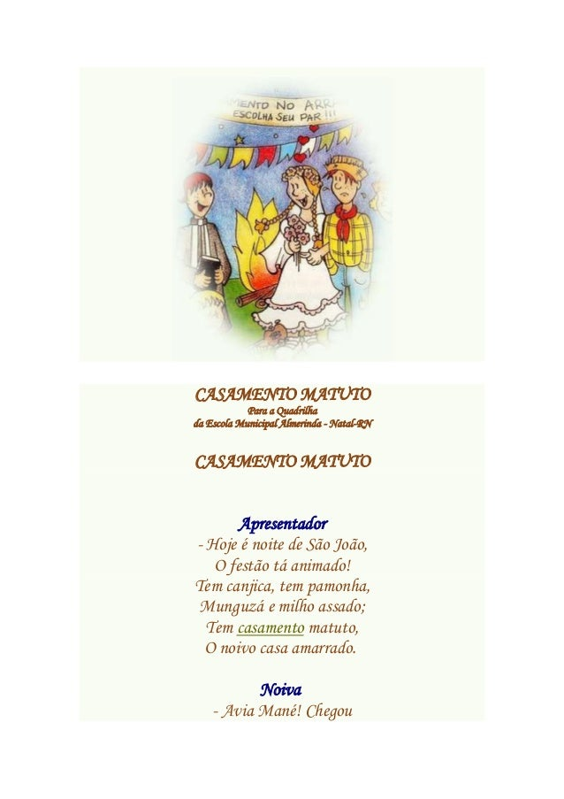 CASAMENTO MATUTO Para a Quadrilha da Escola Municipal Almerinda - Natal-RN CASAMENTO MATUTO Apresentador - Hoje é noite de...
