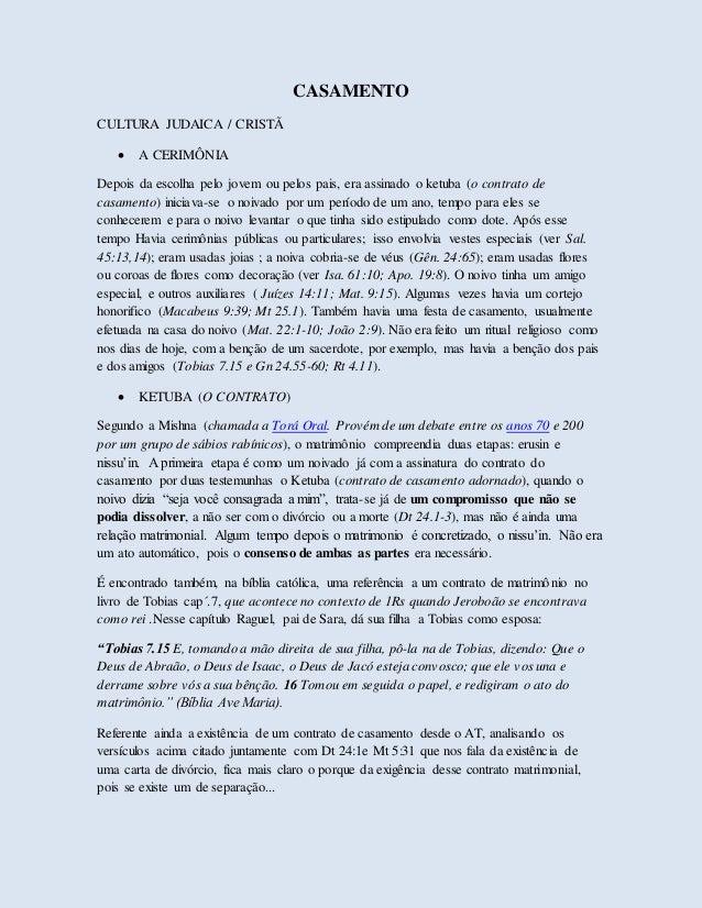 CASAMENTO CULTURA JUDAICA / CRISTÃ  A CERIMÔNIA Depois da escolha pelo jovem ou pelos pais, era assinado o ketuba (o cont...