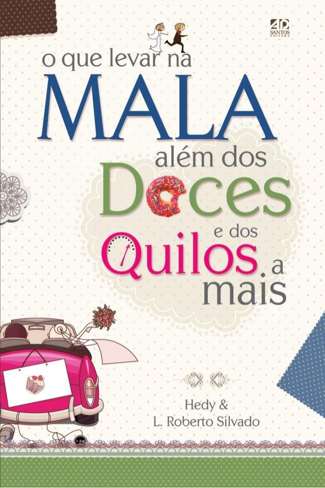 Copyright2012 por Hedy Maria Scheffer Silvado e Luiz Roberto Soares Silvado Todos os direitos em Língua Portuguesa reserv...