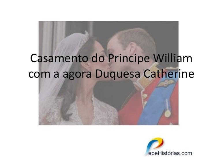 Casamento do Principe William com a agora Duquesa Catherine<br />