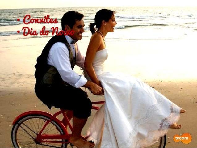 • Convites • Dia do Noivo • Dia da Noiva • Cabelo
