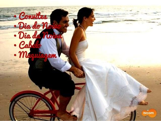 • Convites • Dia do Noivo • Dia da Noiva • Cabelo • Maquiagem • Vestido de Noiva • Fotografia