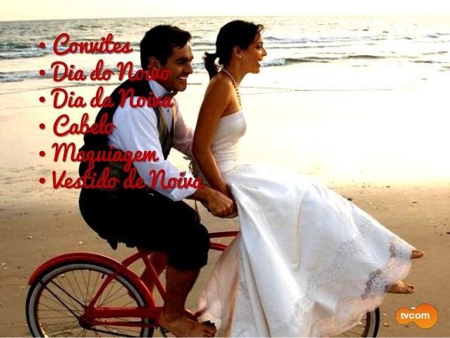 • Convites • Dia do Noivo • Dia da Noiva • Cabelo • Maquiagem • Vestido de Noiva • Fotografia • Cerimonial