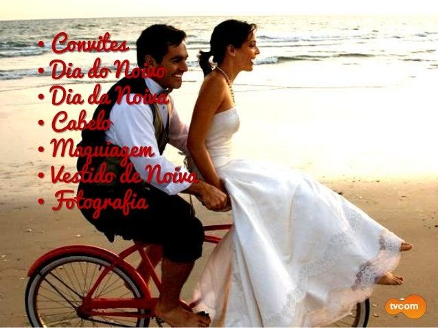•Dama de Honra• Convites • Dia do Noivo • Dia da Noiva • Cabelo • Maquiagem • Vestido de Noiva • Fotografia • Cerimonial