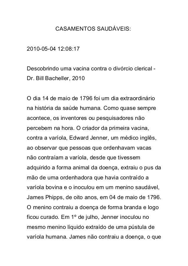 CASAMENTOS SAUDÁVEIS: 2010-05-04 12:08:17 Descobrindo uma vacina contra o divórcio clerical - Dr. Bill Bacheller, 2010 O d...
