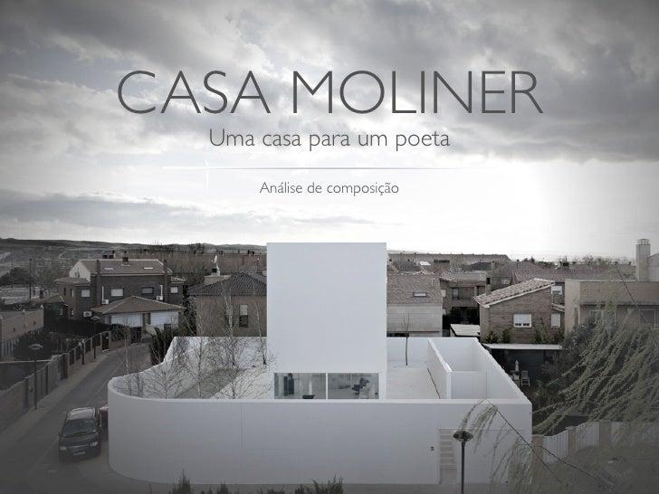 CASA MOLINER   Uma casa para um poeta       Análise de composição