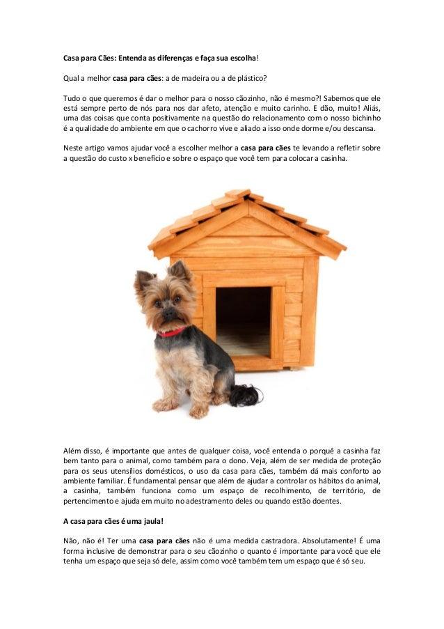 Casa para Cães: Entenda as diferenças e faça sua escolha! Qual a melhor casa para cães: a de madeira ou a de plástico? Tud...