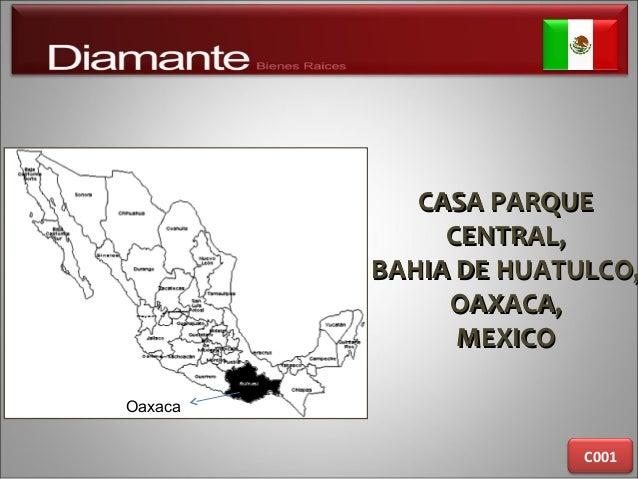 CASA PARQUECASA PARQUE CENTRAL,CENTRAL, BAHIA DE HUATULCO,BAHIA DE HUATULCO, OAXACA,OAXACA, MEXICOMEXICO C001 Oaxaca