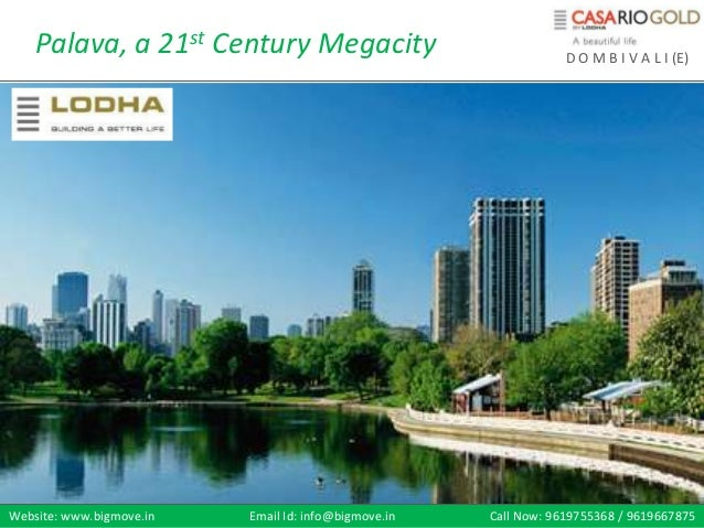 Palava, a 21st Century Megacity                               D O M B I V A L I (E)Website: www.bigmove.in   Email Id: inf...