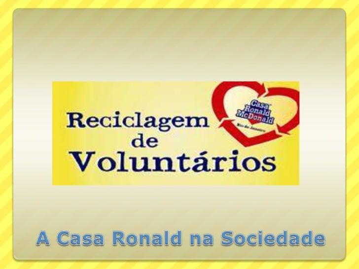 A Casa Ronald na Sociedade<br />