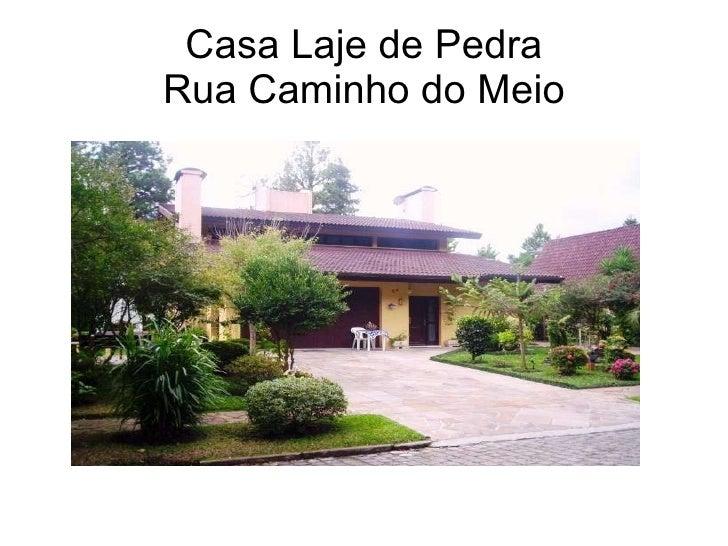 Casa Laje de Pedra Rua Caminho do Meio