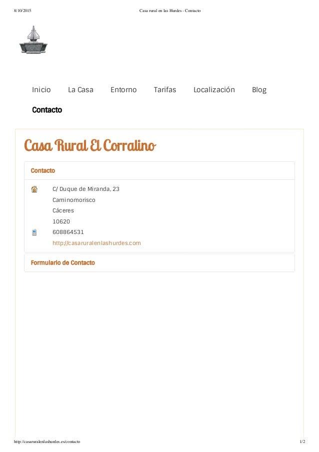 8/10/2015 Casa rural en las Hurdes - Contacto http://casaruralenlashurdes.es/contacto 1/2 Inicio La Casa Entorno Tarifas L...