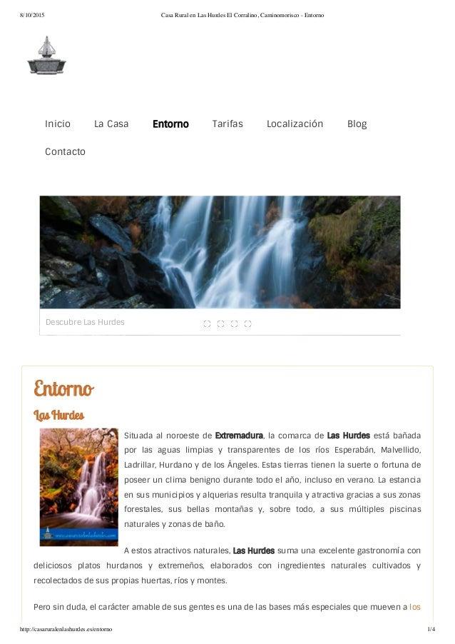 8/10/2015 Casa Rural en Las Hurdes El Corralino, Caminomorisco - Entorno http://casaruralenlashurdes.es/entorno 1/4 Inicio...