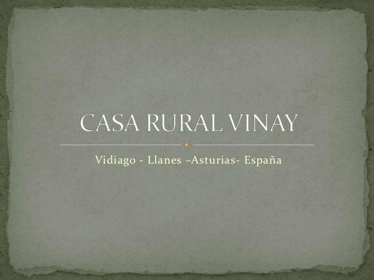 Vidiago - Llanes –Asturias- España<br />CASA RURAL VINAY<br />