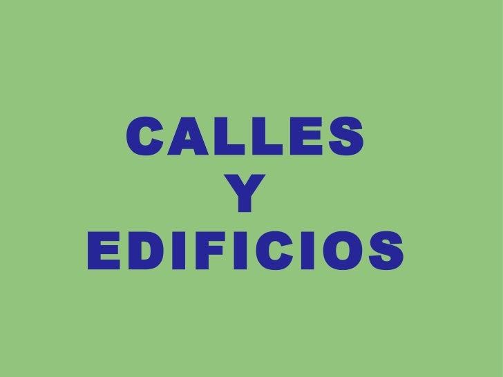 CALLES Y EDIFICIOS