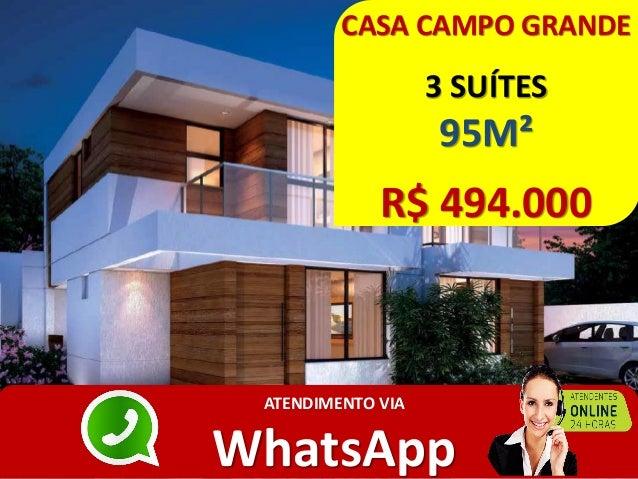CASA CAMPO GRANDE 3 SUÍTES 95M² R$ 494.000 ATENDIMENTO VIA WhatsApp