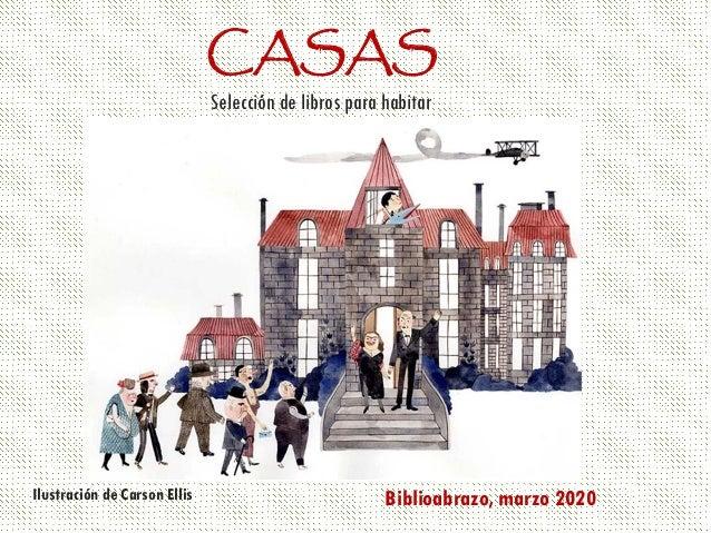 CASAS Selecci�n de libros para habitar Ilustraci�n de Carson Ellis Biblioabrazo, marzo 2020