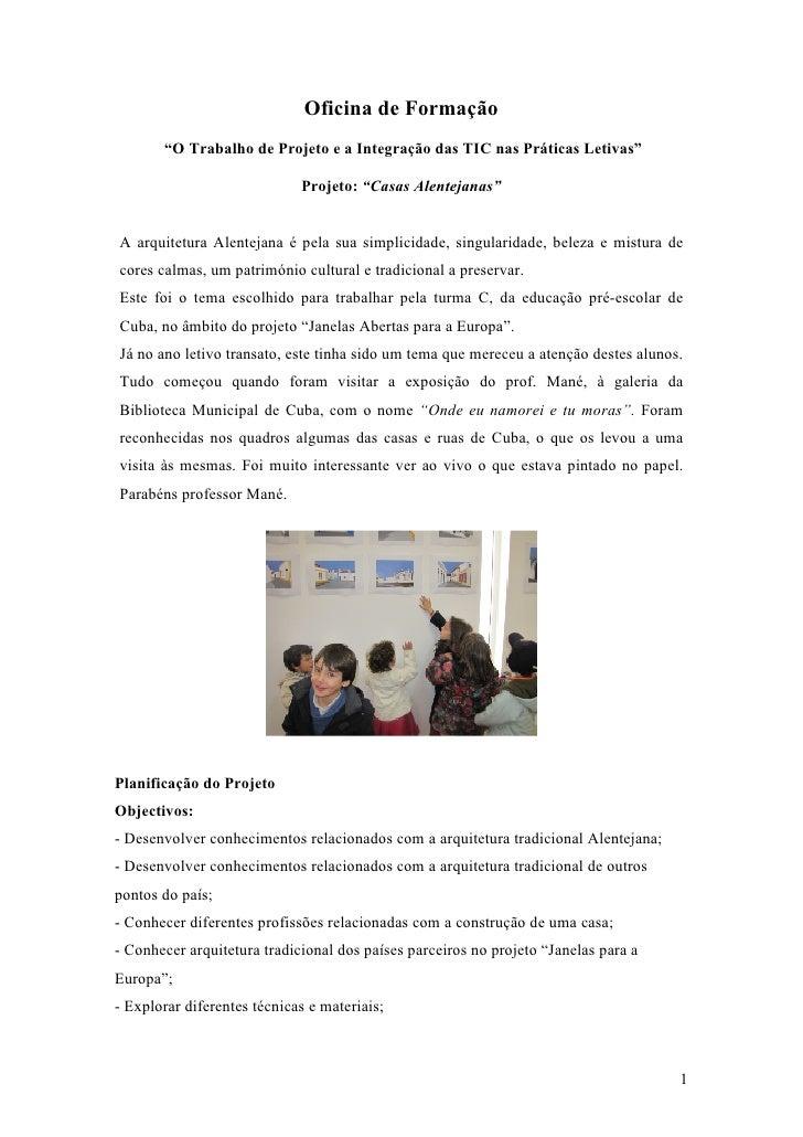 """Oficina de Formação       """"O Trabalho de Projeto e a Integração das TIC nas Práticas Letivas""""                             ..."""