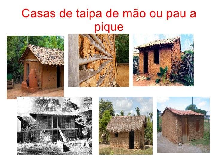 Excepcional Casas de taipa de pilão e pau a pique KF32