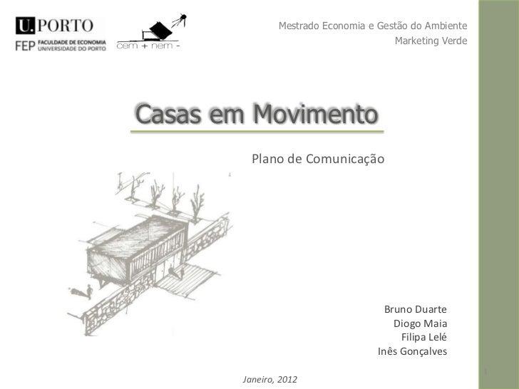 Mestrado Economia e Gestão do Ambiente                                      Marketing VerdeCasas em Movimento        Plano...