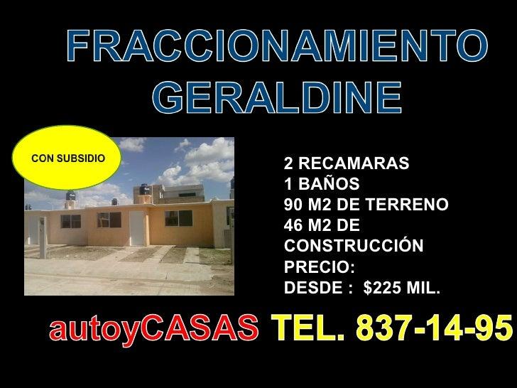 2 RECAMARAS 1 BAÑOS 90 M2 DE TERRENO 46 M2 DE CONSTRUCCIÓN PRECIO:  DESDE :  $225 MIL.