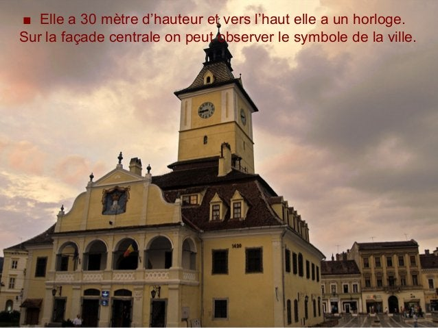 ■ Elle a 30 mètre d'hauteur et vers l'haut elle a un horloge. Sur la façade centrale on peut observer le symbole de la vil...