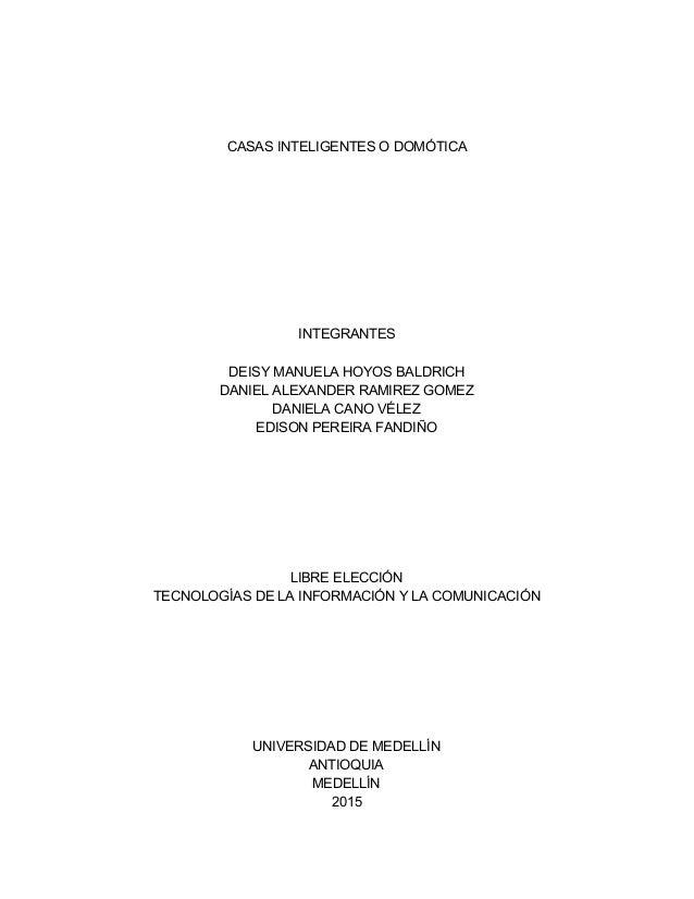 CASASINTELIGENTESODOMÓTICA          INTEGRANTES  DEISYMANUELAHOYOSBALDRICH DANIELALEX...