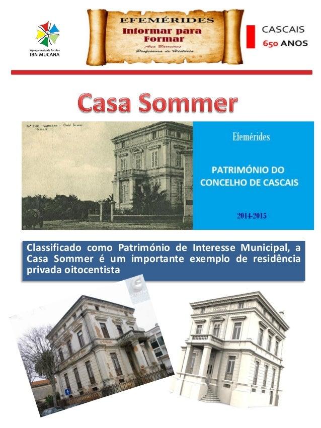 Classificado como Património de Interesse Municipal, a Casa Sommer é um importante exemplo de residência privada oitocenti...