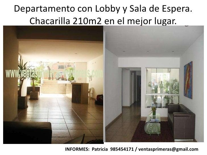 Departamento con Lobby y Sala de Espera. Chacarilla 210m2 en el mejor lugar.<br />INFORMES:  Patricia  985454171 / ventasp...
